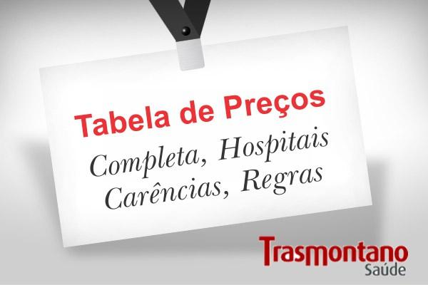 Tabela completa hospital precos carencia convenio Trasmontano Saúde