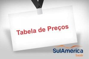 Tabela de Preços Sul America Saúde